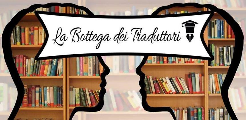 La Bottega dei Traduttori: intervista ad Annarita Tranfici